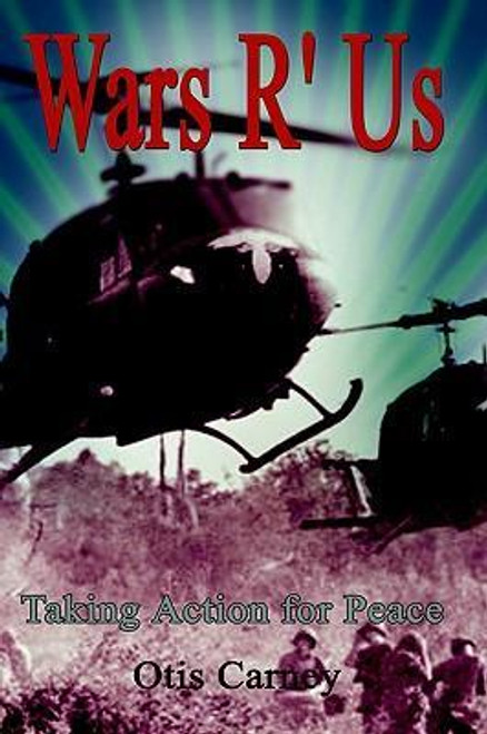 Carney, Otis / Wars R' Us : Taking Action for Peace (Large Paperback)