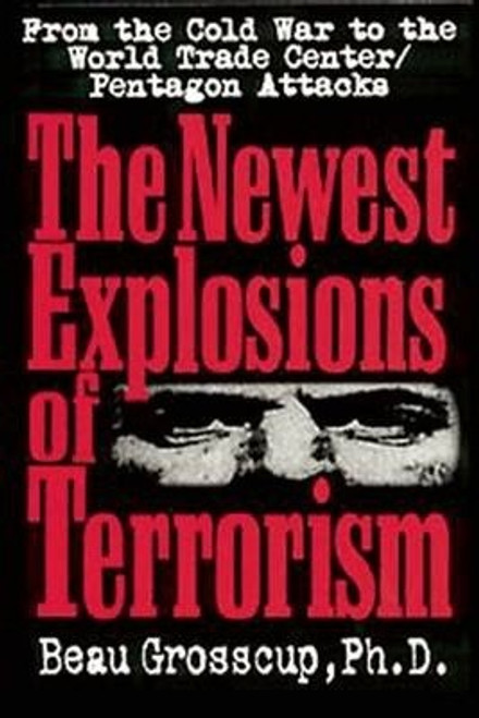 Grosscup, Beau / The Newest Explosions of Terrorism (Large Paperback)