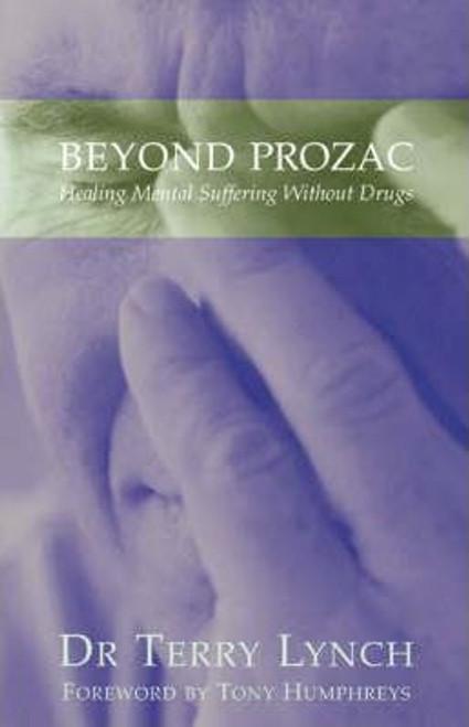 Lynch, Dr Terry / Beyond Prozac