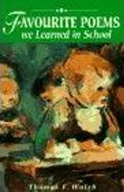 Walsh, Thomas F / Favourite Poems We Learned in School