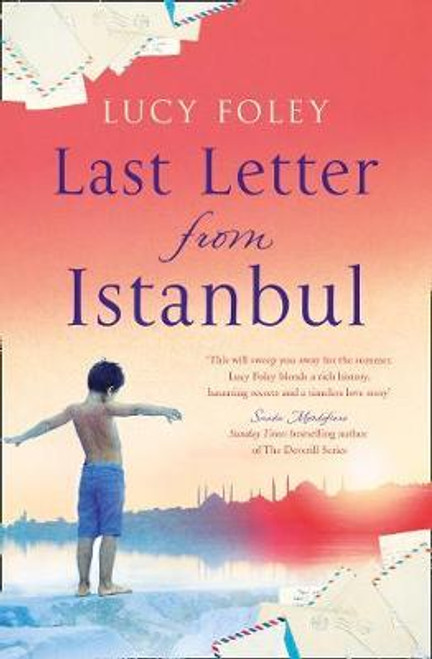 Foley, Lucy / Last Letter from Istanbul