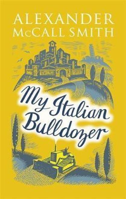 McCall Smith, Alexander / My Italian Bulldozer