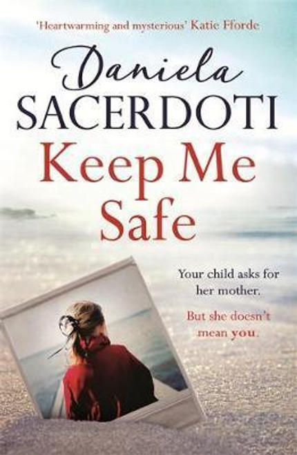 Sacerdoti, Daniela / Keep Me Safe: