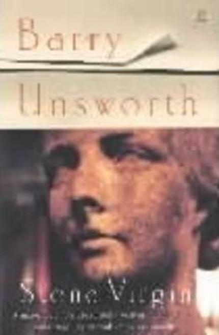 Unsworth, Barry / Stone Virgin