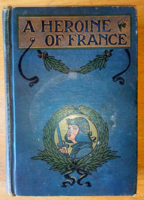 Everett Green, Evelyn - A Heroine of France Joan of Arc - Vintage HB 1900's NELSON