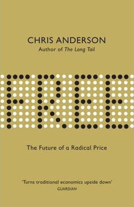 Anderson, Chris / Free : The Future of a Radical Price (Large Paperback)