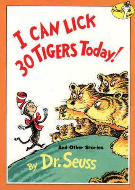 Seuss / I Can Lick 30 Tigers Today! and Other Stories (Large Paperback)
