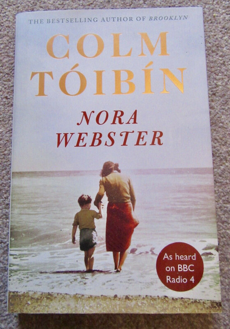Tóibín, Colm - Nora Webster - SIGNED HB UK 1st Edition