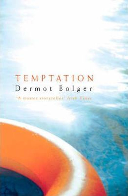 Bolger, Dermot - Temptation - SIGNED 1st Edition PB 2000