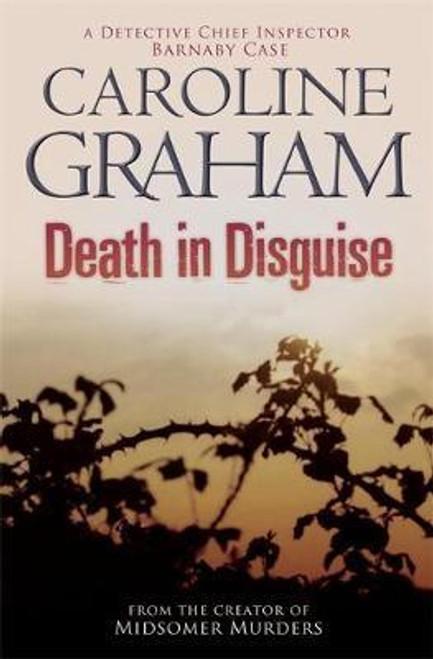 Graham, Caroline / Death in Disguise : A Midsomer Murders Mystery 3