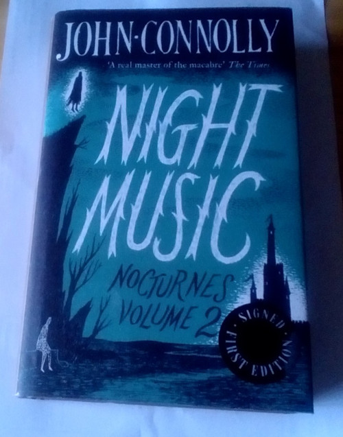 Connolly, John - Night Music : Nocturnes Volume 2 - SIGNED HB 1ST Edition 2015