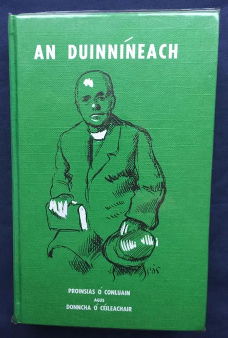 Ó Conluain, Prionsias & Ó Céileachair, Donncha - An Duinníneach - An tAthair Pádraig Ó Duinnín - A Shaol , a Shaothar agus a Ré inar Mhair Sé  HB 1976 As Gaeilge