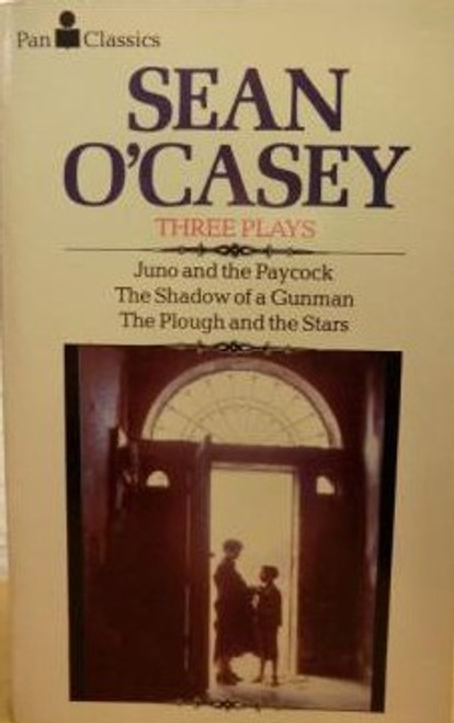 O'Casey, Sean - Three Plays : Juno and the Paycock, The Shadow of a Gunman ; The Plough and the Stars - Vintage Pan PB 1980