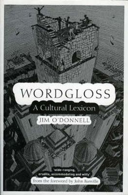 O'Donnell, Jim / Wordgloss : A Cultural Lexicon (Large Paperback)