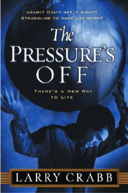 Crabb, Lawrence J / The Pressure's Off : There's a New Way to Live (Large Paperback)