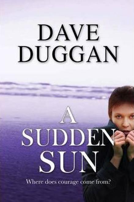 Duggan, Dave / A Sudden Sun (Large Paperback)