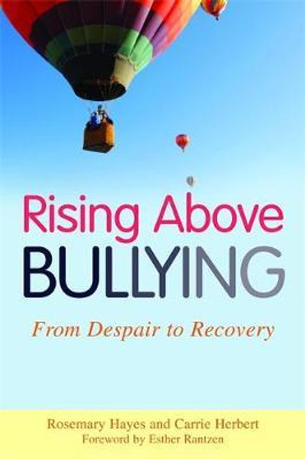 Hayes, Rosemary / Rising Above Bullying : From Despair to Recovery (Large Paperback)