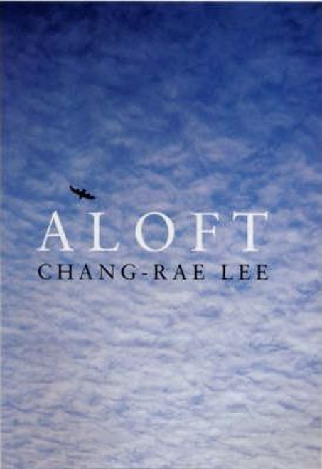 Lee, Chang-Rae / Aloft (Large Paperback)