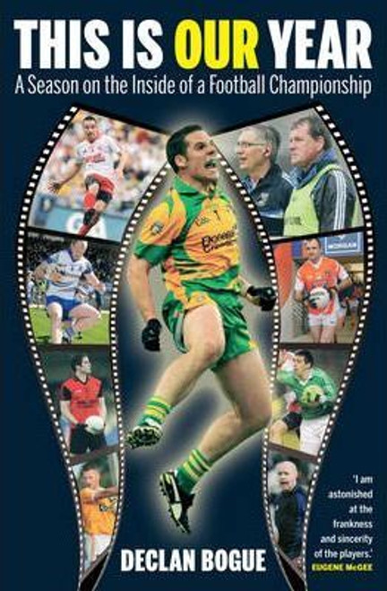 Bogue, Declan / This is Our Year : A Season on the Inside of a Football Championship (Large Paperback)