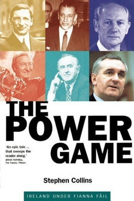 Collins, Stephen / The Power Game : Ireland Under Fianna Fáil  (Large Paperback)