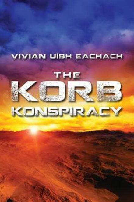 Eachach, Vivian Uibh / The Korb Konspiracy (Large Paperback)
