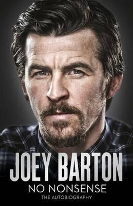 Barton, Joey / No Nonsense : The Autobiography (Large Paperback)