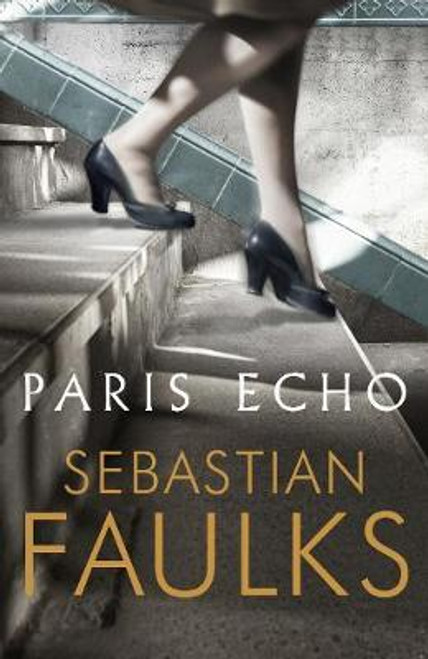 Faulks, Sebastian / Paris Echo (Large Paperback)