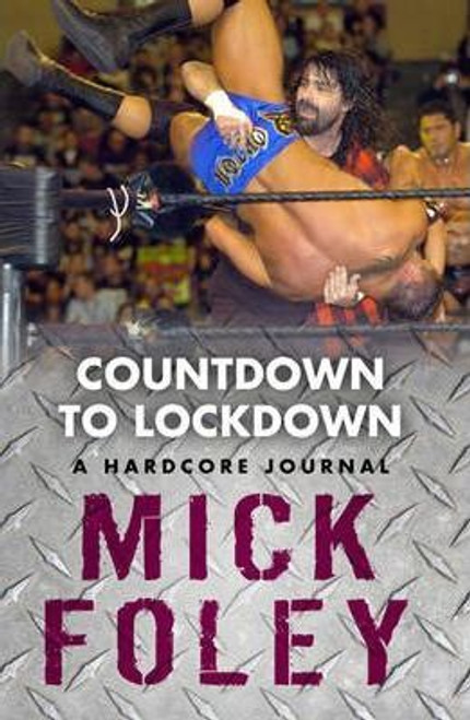 Foley, Mick / Countdown to Lockdown : A Hardcore Journal (Large Paperback)