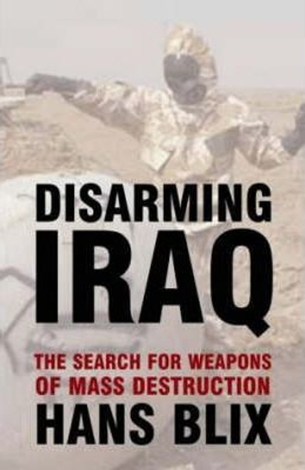 Blix, Hans / Disarming Iraq : The Search for Weapons of Mass Destruction (Large Paperback)