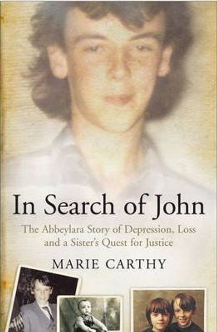 Carthy, Marie / In Search of John : The Abbeylara story of depression, loss and a sister's quest for justice (Large Paperback)