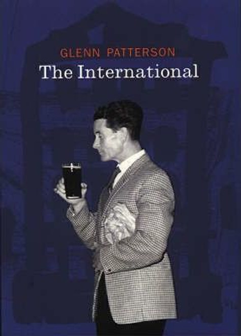 Patterson, Glenn / The International (Large Paperback)