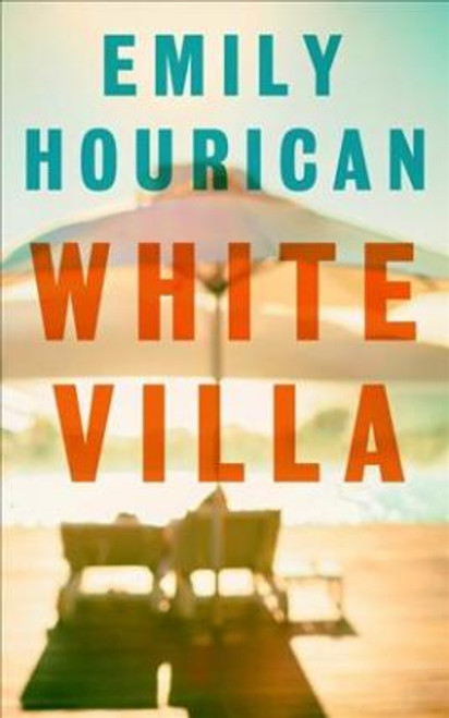 Hourican, Emily / White Villa : What happens when you invite an outsider in? (Large Paperback)