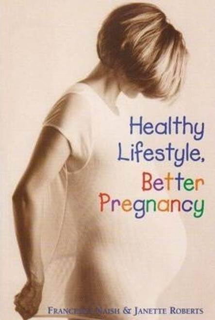 Naish, Francesca / Healthy Lifestyle, Better Pregnancy (Large Paperback)
