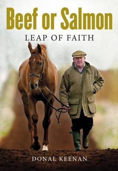 Keenan, Donal / Beef or Salmon : Leap of Faith (Large Paperback)