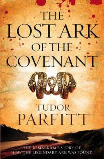 Parfitt, Tudor / The Lost Ark of the Covenant : The Remarkable Quest for the Legendary Ark (Large Paperback)