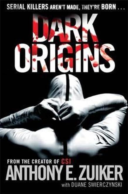 Zuiker, Anthony E. / Dark Origins (Large Paperback)