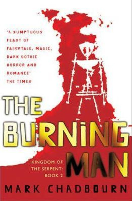 Chadbourn, Mark / The Burning Man : Kingdom of the Serpent: Book 2 (Large Paperback)