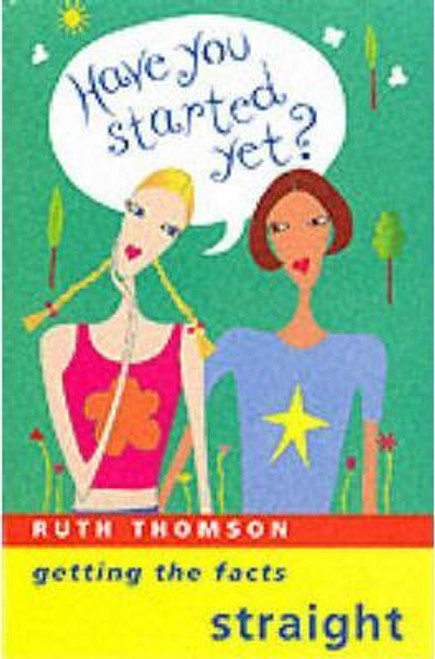Thomson, Ruth / Have You Started Yet? : Getting the Facts Straight