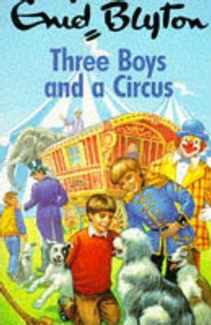Blyton, Enid / Three Boys and a Circus