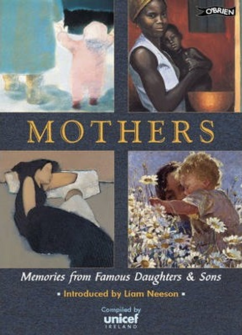 Malone, Niamh / Mothers : Memories of Famous Sons and Daughters (Large Paperback)