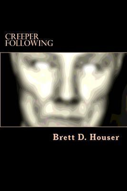 Houser, Brett D / Creeper Following (Large Paperback)