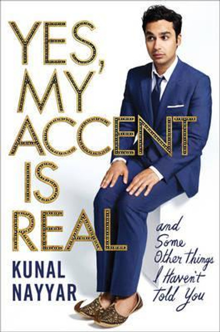 Nayyar, Kunal / Yes, My Accent is Real : A Memoir (Large Paperback)