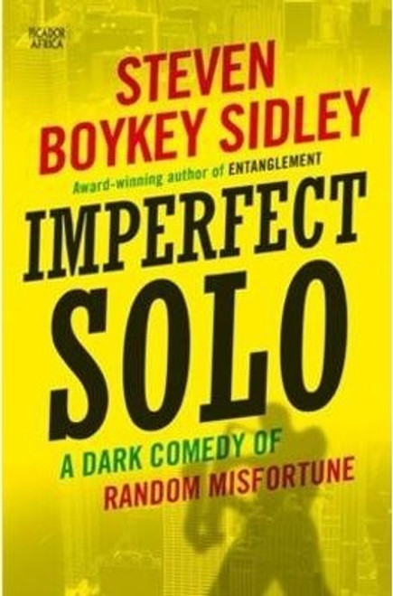 Boykey Sidley, Steven / Imperfect solo : A dark comedy of random misfortune (Large Paperback)