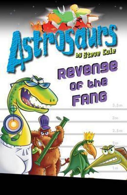 Cole, Steve / Astrosaurs 13: Revenge of the FANG