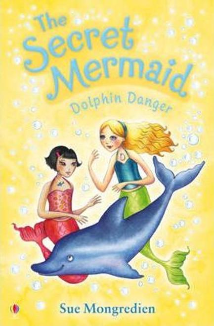 Mongredien, Sue / The Secret Mermaid Dolphin Danger