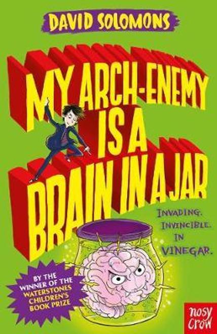 Solomons, David / My Arch-Enemy Is a Brain In a Jar