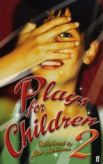 Ayckbourn, Alan / (Introduction by) Plays for Children 2