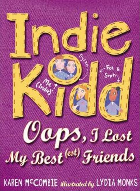 McCombie, Karen / Indie Kidd Bk 2: Oops, I Lost My Best Friend