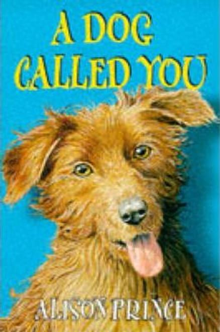 Prince, Alison / A Dog Called You