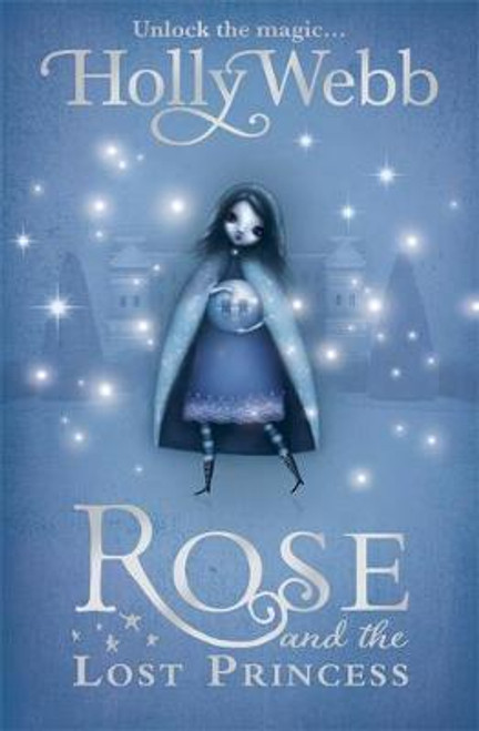 Webb, Holly / Rose and the Lost Princess : Book 2